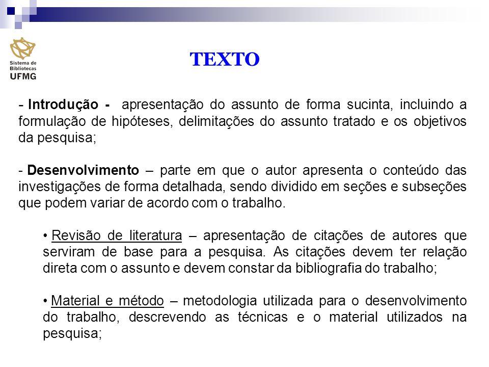 TEXTO - Introdução - apresentação do assunto de forma sucinta, incluindo a formulação de hipóteses, delimitações do assunto tratado e os objetivos da