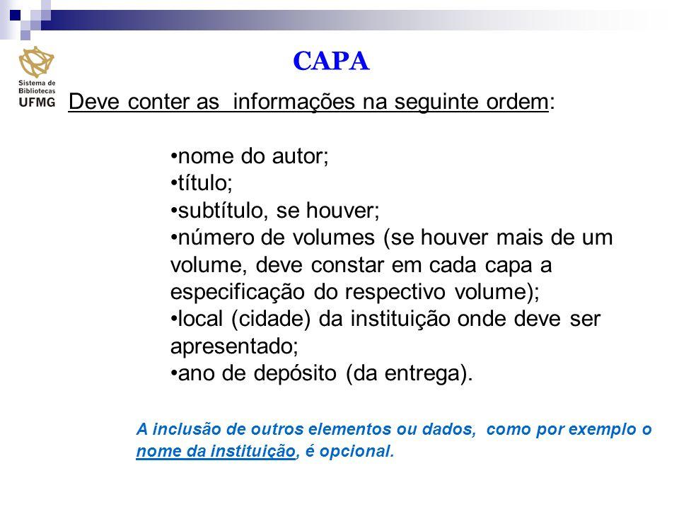 Deve conter as informações na seguinte ordem: nome do autor; título; subtítulo, se houver; número de volumes (se houver mais de um volume, deve consta