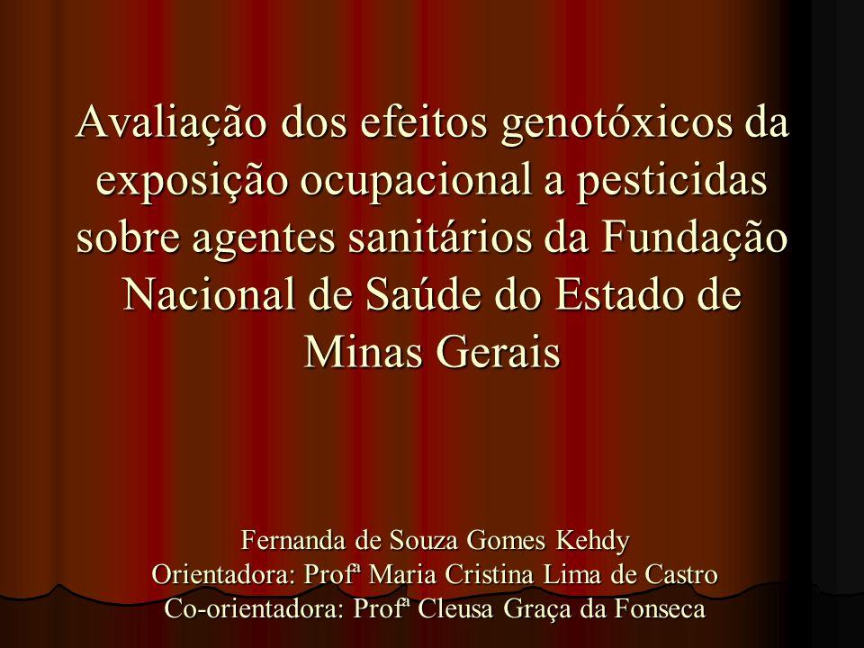 Avaliação dos efeitos genotóxicos da exposição ocupacional a pesticidas sobre agentes sanitários da Fundação Nacional de Saúde do Estado de Minas Gera