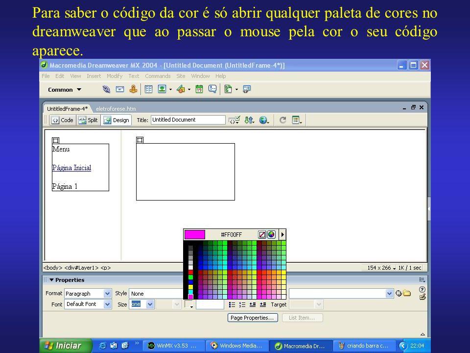 Para saber o código da cor é só abrir qualquer paleta de cores no dreamweaver que ao passar o mouse pela cor o seu código aparece.