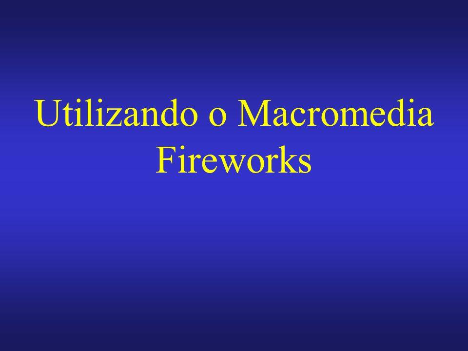 Utilizando o Macromedia Fireworks