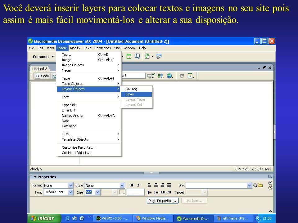 Você deverá inserir layers para colocar textos e imagens no seu site pois assim é mais fácil movimentá-los e alterar a sua disposição.