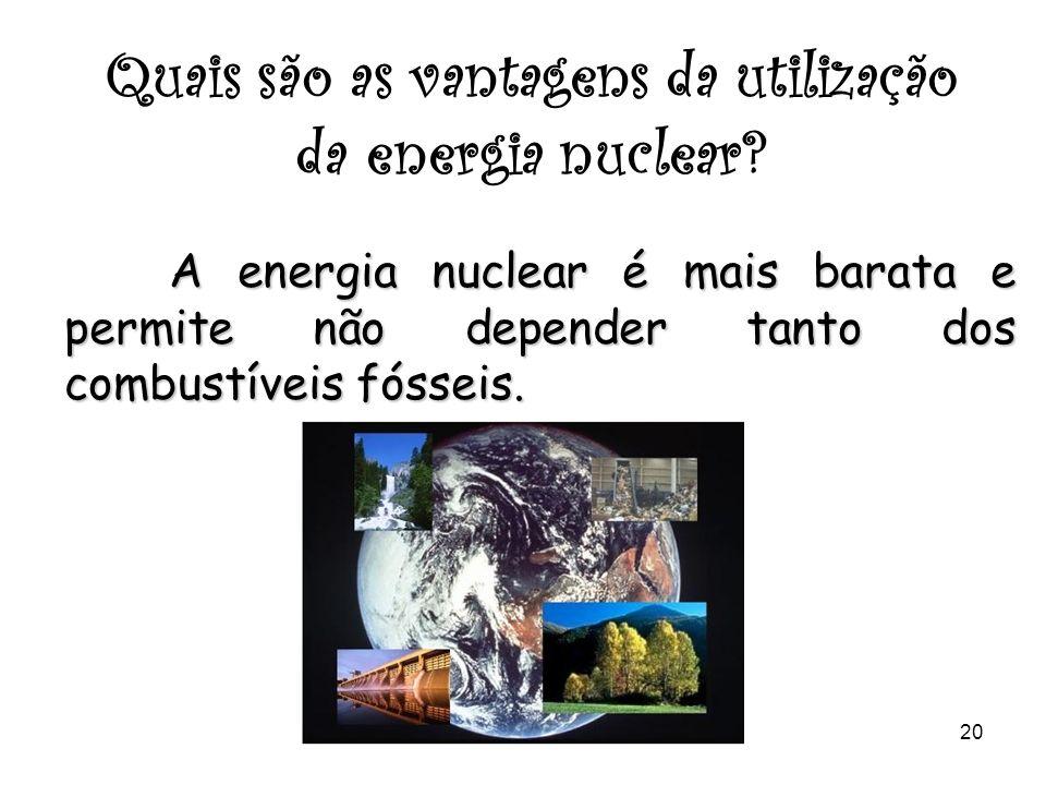 19 O que é a energia nuclear? É um recurso energético não renovável a partir de minerais radioativos como o urânio e o tório que se produz uma grande