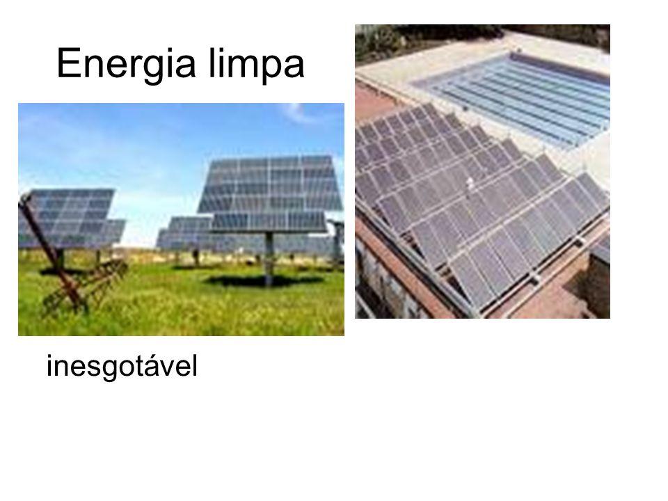 Energia solar Praticamente inesgotável; Produção de eletricidade; Aquecimento de ambientes (calefação); Vantagens: não polui; Bom em lugares de difíci