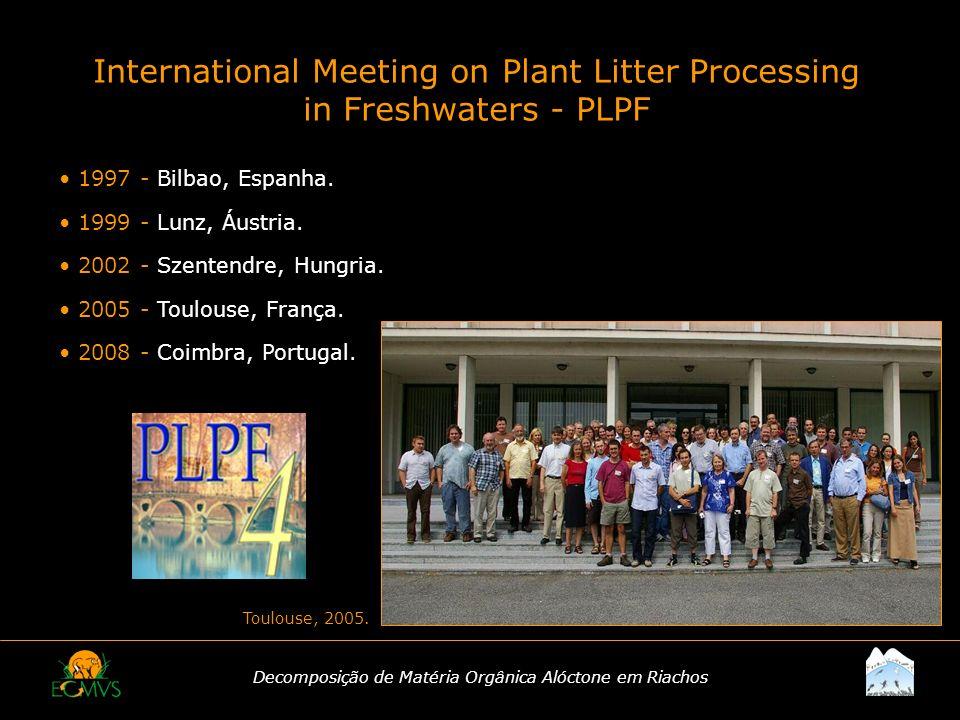 Decomposição de Matéria Orgânica Alóctone em Riachos International Meeting on Plant Litter Processing in Freshwaters - PLPF 1997 - Bilbao, Espanha. 19