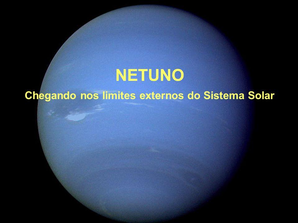 NETUNO Chegando nos limites externos do Sistema Solar