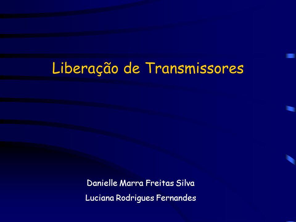 Liberação de Transmissores Danielle Marra Freitas Silva Luciana Rodrigues Fernandes