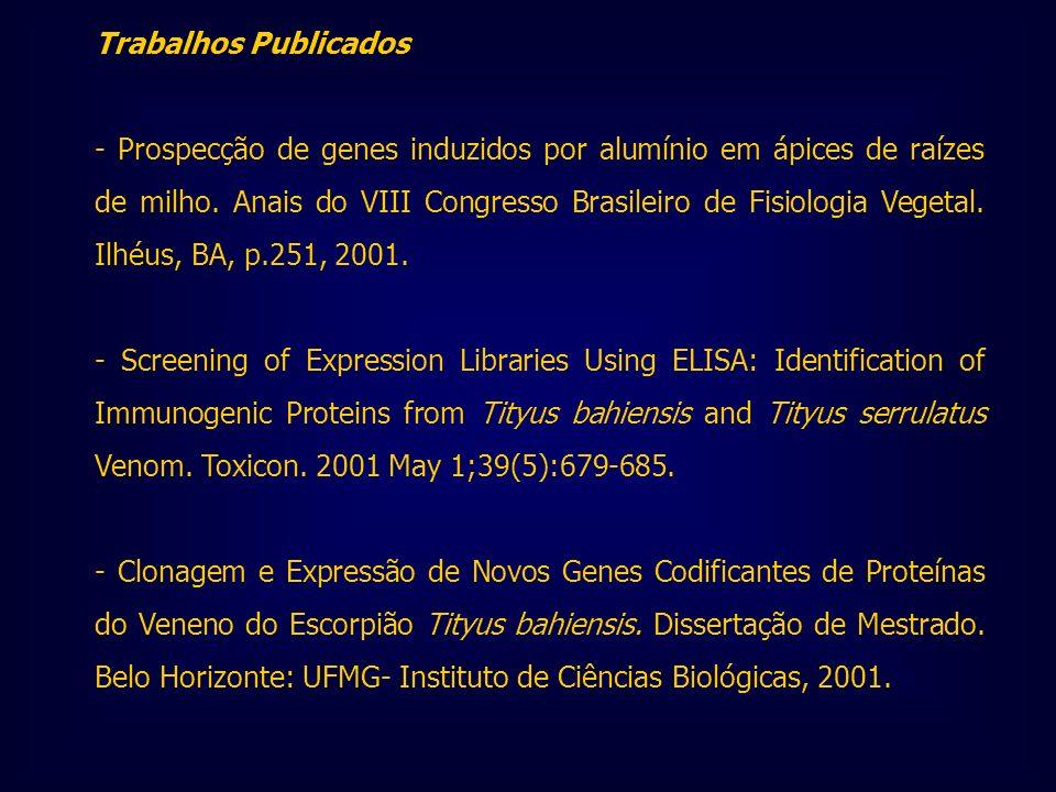 Trabalhos Publicados - Prospecção de genes induzidos por alumínio em ápices de raízes de milho. Anais do VIII Congresso Brasileiro de Fisiologia Veget