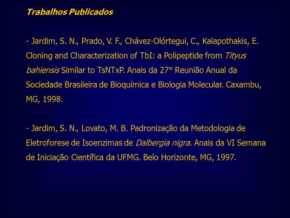 Trabalhos Publicados - Jardim, S. N., Prado, V. F., Chávez-Olórtegui, C., Kalapothakis, E. Cloning and Characterization of TbI: a Polipeptide from Tit