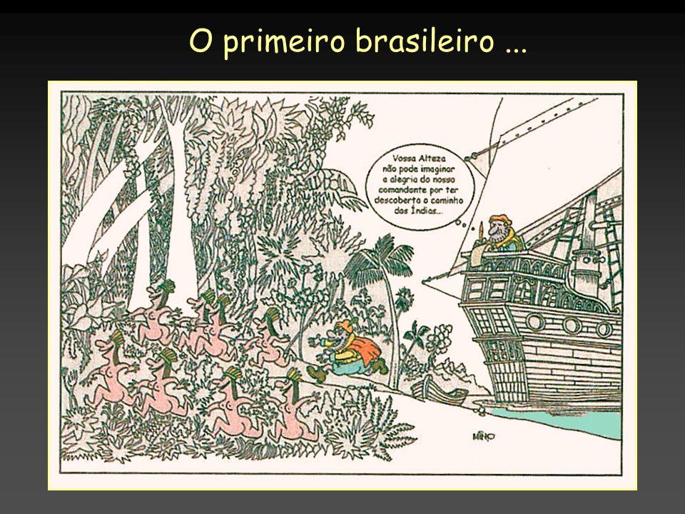 O primeiro brasileiro...