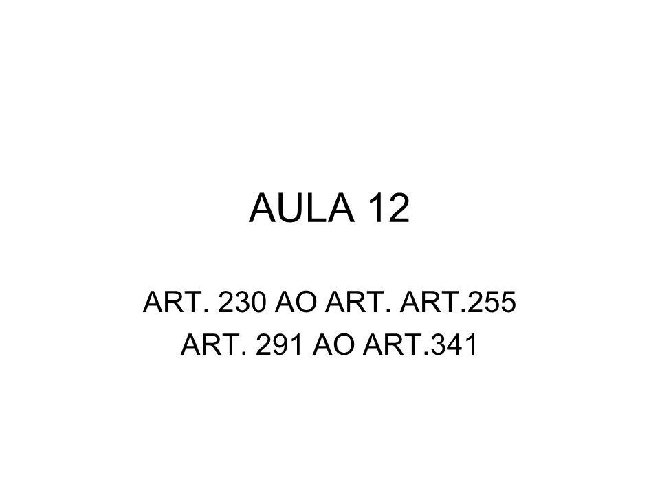 AULA 12 ART. 230 AO ART. ART.255 ART. 291 AO ART.341