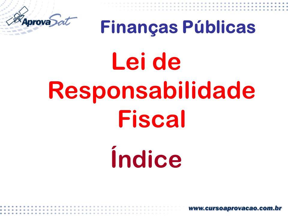 Lei de Responsabilidade Fiscal Alcance da LRF