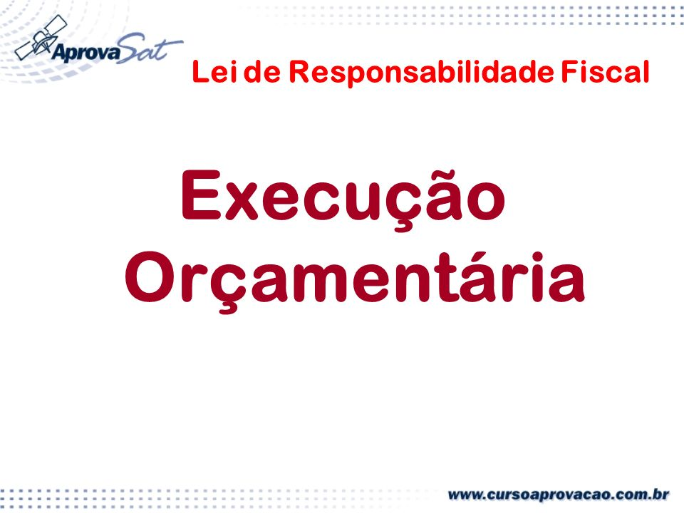 Lei de Responsabilidade Fiscal Execução Orçamentária