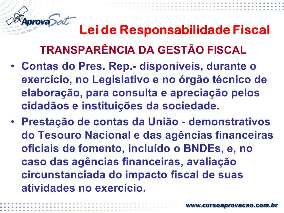 Lei de Responsabilidade Fiscal TRANSPARÊNCIA DA GESTÃO FISCAL Contas do Pres.