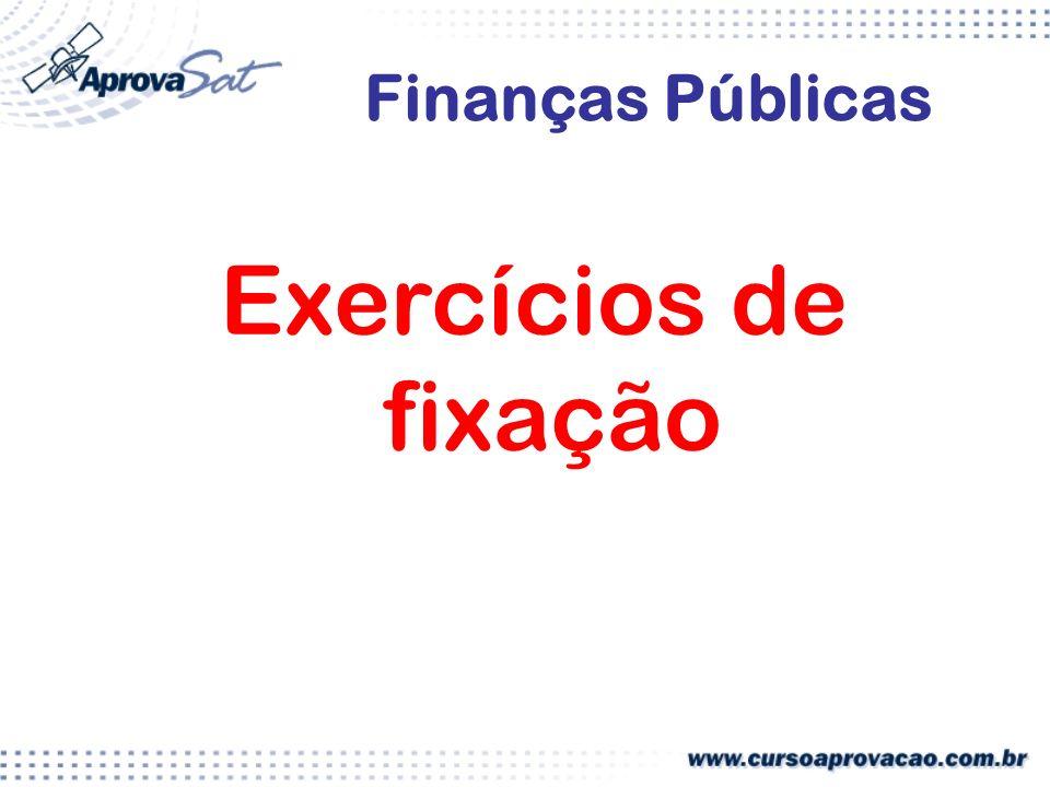 Exercícios de fixação Finanças Públicas