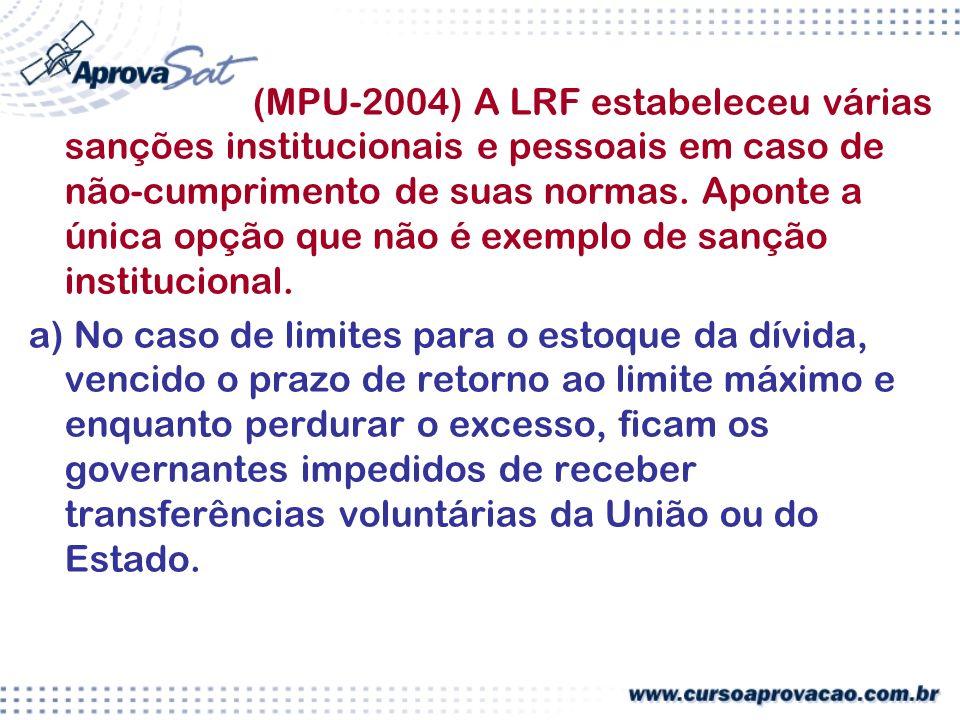 (MPU-2004) A LRF estabeleceu várias sanções institucionais e pessoais em caso de não-cumprimento de suas normas.