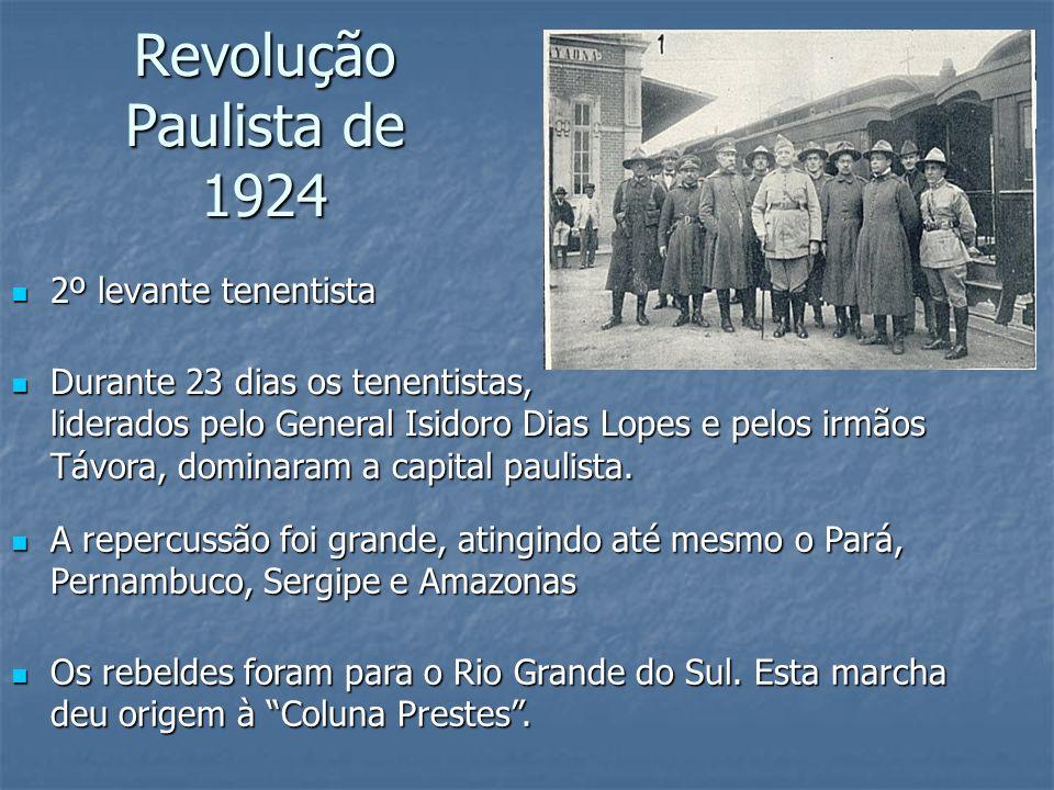 Revolução Paulista de 1924 2º levante tenentista 2º levante tenentista Durante 23 dias os tenentistas, liderados pelo General Isidoro Dias Lopes e pel