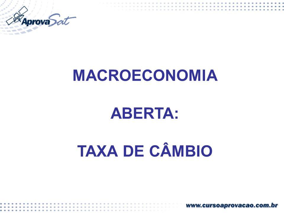 MACROECONOMIA ABERTA: TAXA DE CÂMBIO