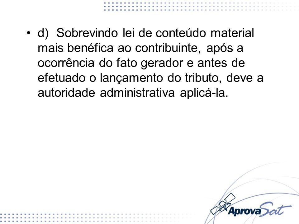 e)O lançamento por arbitramento constitui uma das modalidades de lançamento.