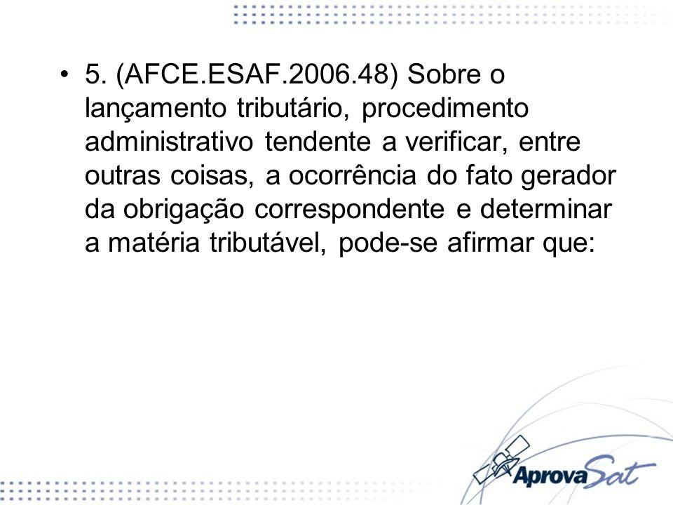 a) a sua revisão só pode ser iniciada enquanto não extinto o direito da Fazenda Pública.