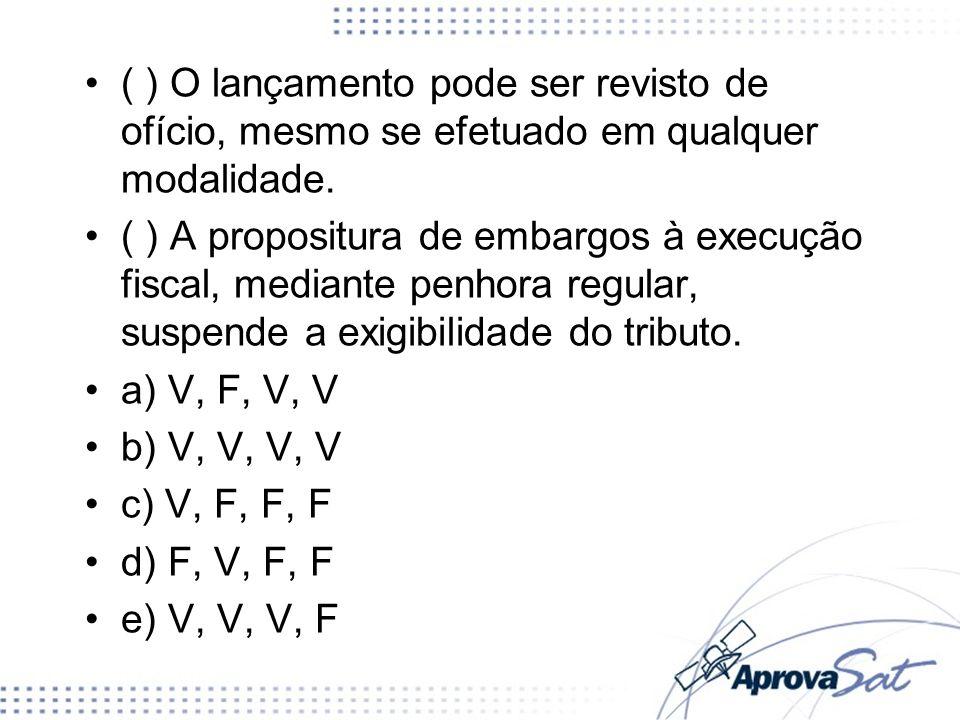 7.(GEFAZ.MG, ESAF, 21) a) A atividade de lançamento vincula-se aos comandos da lei.