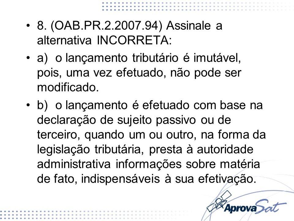 c)o lançamento é efetuado e revisto de ofício pela autoridade administrativa, dentre outras hipóteses, quando a lei assim o determine.