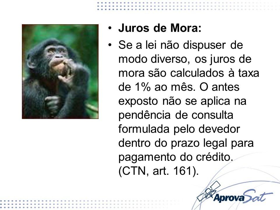 Juros de Mora: Se a lei não dispuser de modo diverso, os juros de mora são calculados à taxa de 1% ao mês. O antes exposto não se aplica na pendência