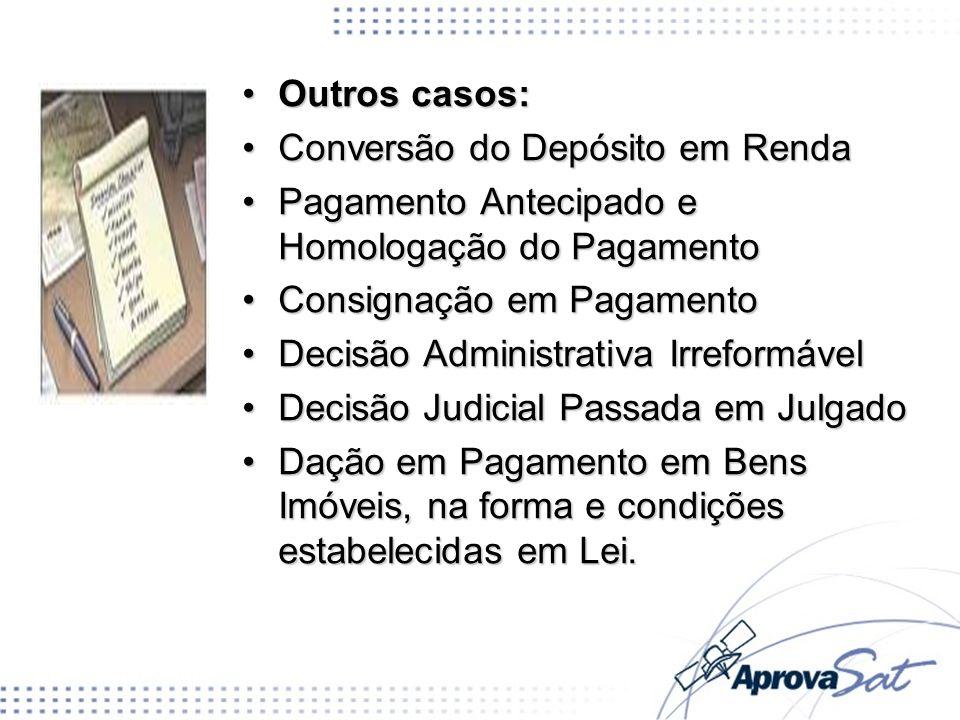 Outros casos:Outros casos: Conversão do Depósito em RendaConversão do Depósito em Renda Pagamento Antecipado e Homologação do PagamentoPagamento Antec
