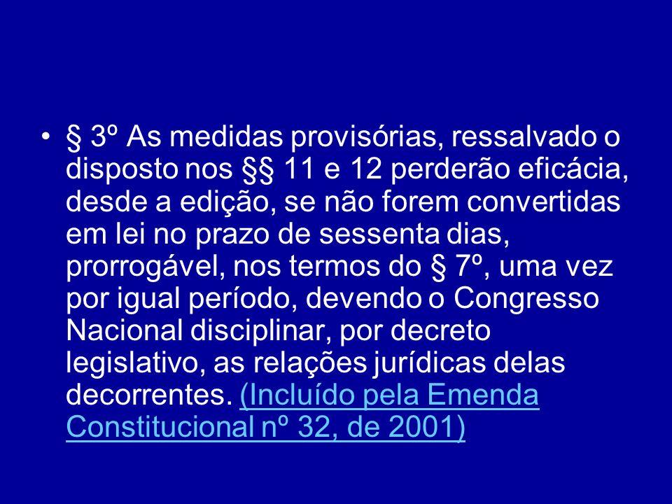 § 4º O prazo a que se refere o § 3º contar- se-á da publicação da medida provisória, suspendendo-se durante os períodos de recesso do Congresso Nacional.(Incluído pela Emenda Constitucional nº 32, de 2001)(Incluído pela Emenda Constitucional nº 32, de 2001)