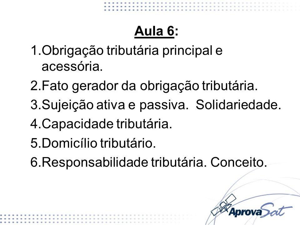 Aula 6: 1.Obrigação tributária principal e acessória.