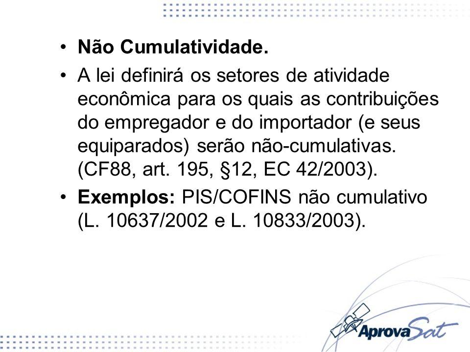 Não Cumulatividade. A lei definirá os setores de atividade econômica para os quais as contribuições do empregador e do importador (e seus equiparados)