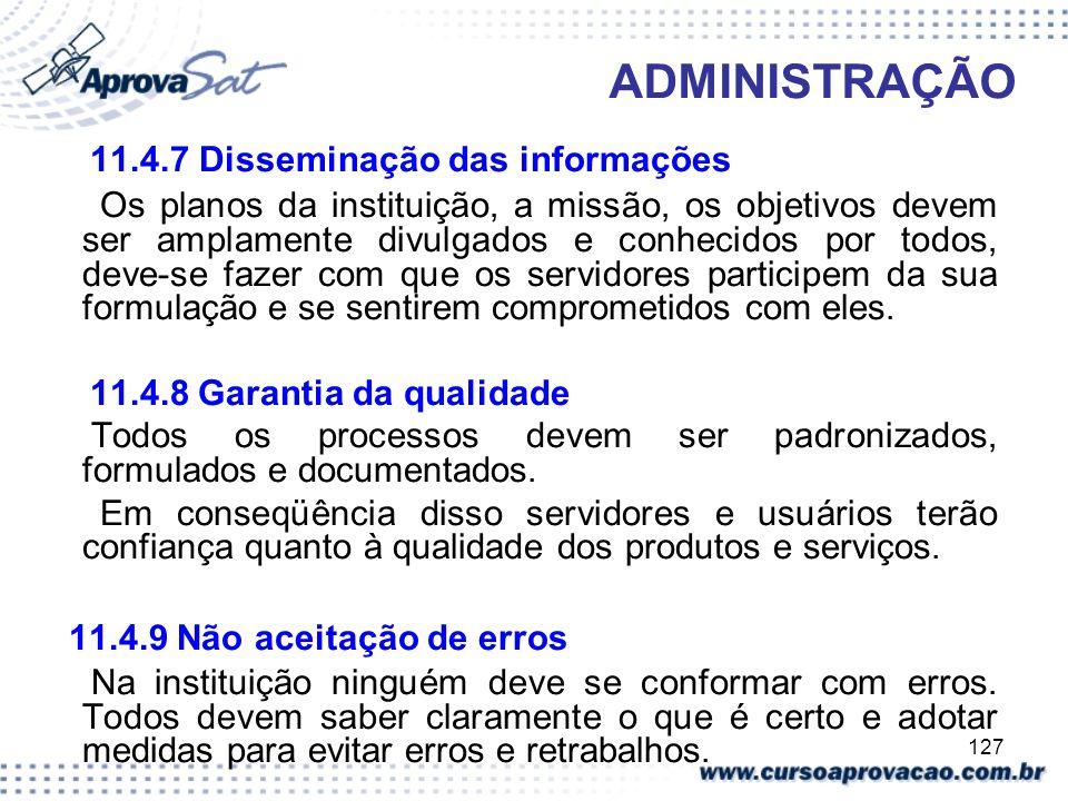 127 ADMINISTRAÇÃO 11.4.7 Disseminação das informações Os planos da instituição, a missão, os objetivos devem ser amplamente divulgados e conhecidos po