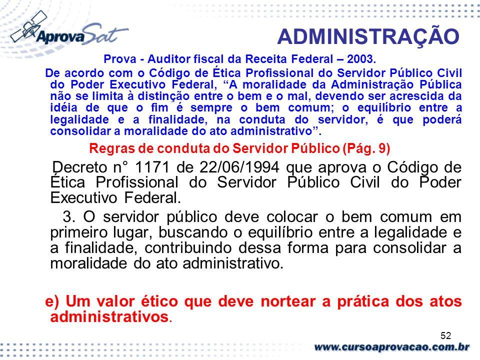 52 ADMINISTRAÇÃO Prova - Auditor fiscal da Receita Federal – 2003. De acordo com o Código de Ética Profissional do Servidor Público Civil do Poder Exe