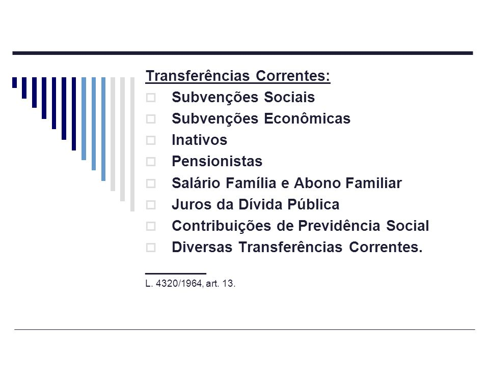 Transferências Correntes: Subvenções Sociais Subvenções Econômicas Inativos Pensionistas Salário Família e Abono Familiar Juros da Dívida Pública Cont