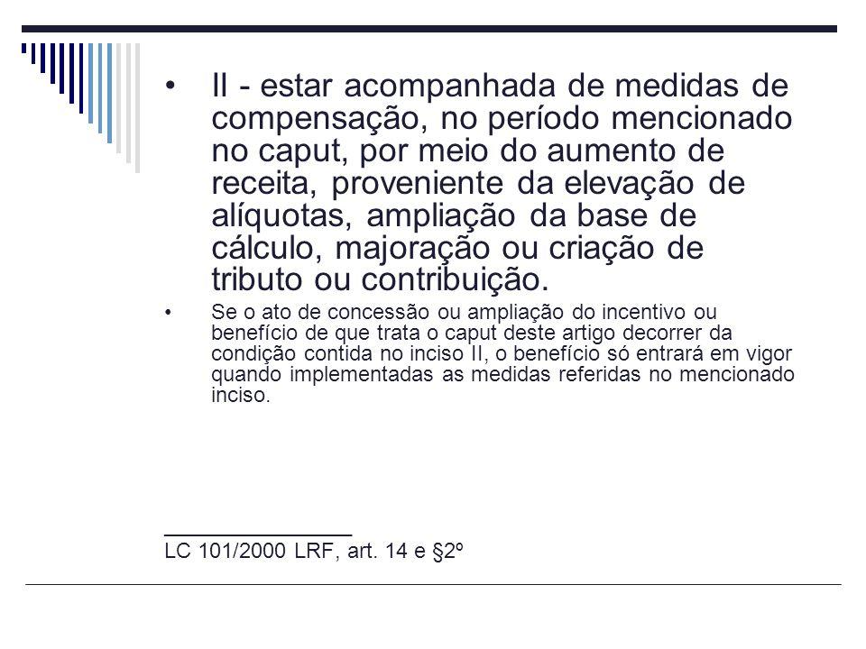 II - estar acompanhada de medidas de compensação, no período mencionado no caput, por meio do aumento de receita, proveniente da elevação de alíquotas