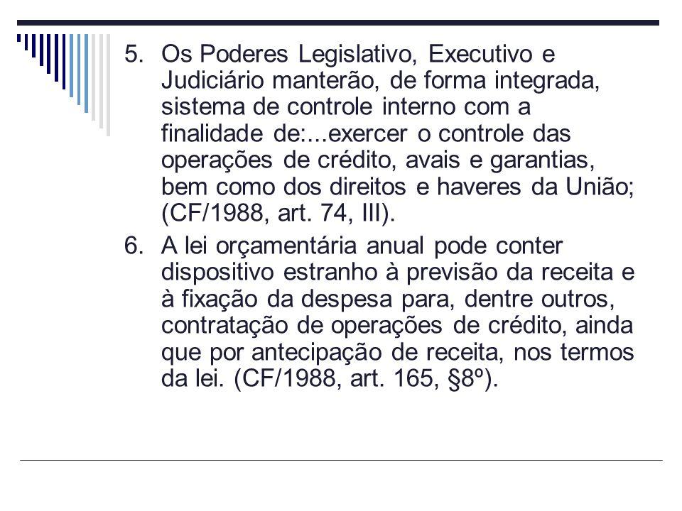 5.Os Poderes Legislativo, Executivo e Judiciário manterão, de forma integrada, sistema de controle interno com a finalidade de:...exercer o controle d