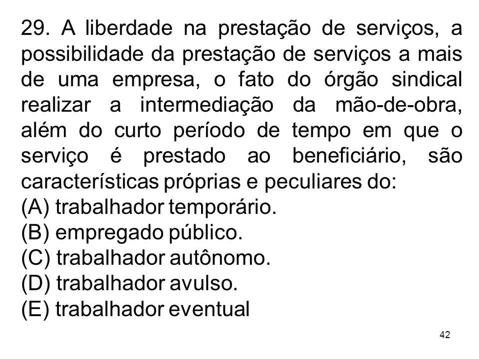 42 29. A liberdade na prestação de serviços, a possibilidade da prestação de serviços a mais de uma empresa, o fato do órgão sindical realizar a inter