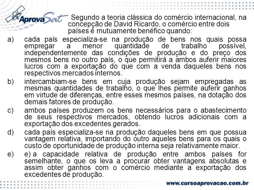 Segundo a teoria clássica do comércio internacional, na concepção de David Ricardo, o comércio entre dois países é mutuamente benéfico quando: a)cada