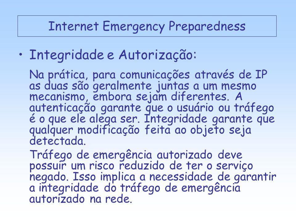 Integridade e Autorização: Na prática, para comunicações através de IP as duas são geralmente juntas a um mesmo mecanismo, embora sejam diferentes.
