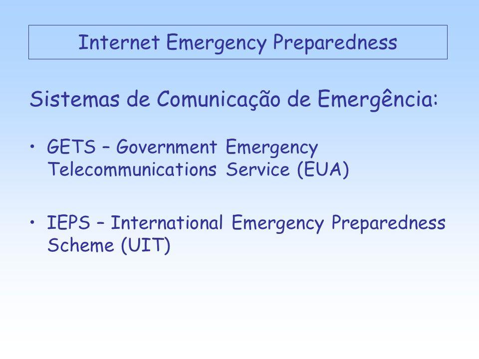 Sistemas de Comunicação de Emergência: GETS – Government Emergency Telecommunications Service (EUA) IEPS – International Emergency Preparedness Scheme