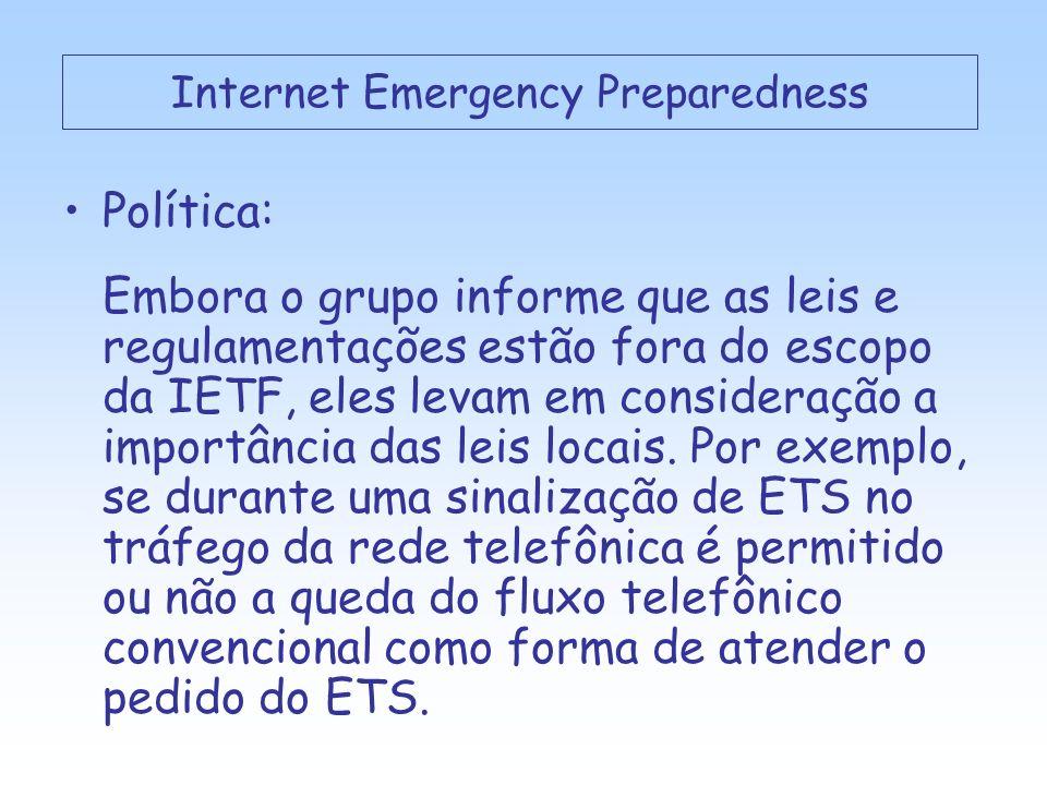 Política: Embora o grupo informe que as leis e regulamentações estão fora do escopo da IETF, eles levam em consideração a importância das leis locais.
