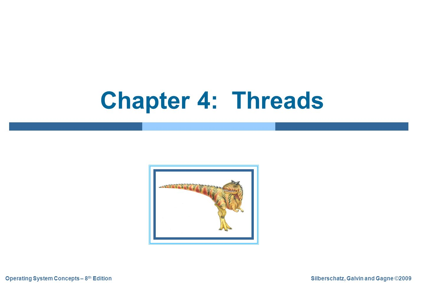 4.22 Silberschatz, Galvin and Gagne ©2009 Operating System Concepts – 8 th Edition Threads Exemplos Ex_sem_thread.py Ex_sem_thread_processo.py Ex_thread.py Ex_threadv2.py Ex_thread_mais_legal.py Ex_thread_mais_legal_completo.py Ex_legal_final.py