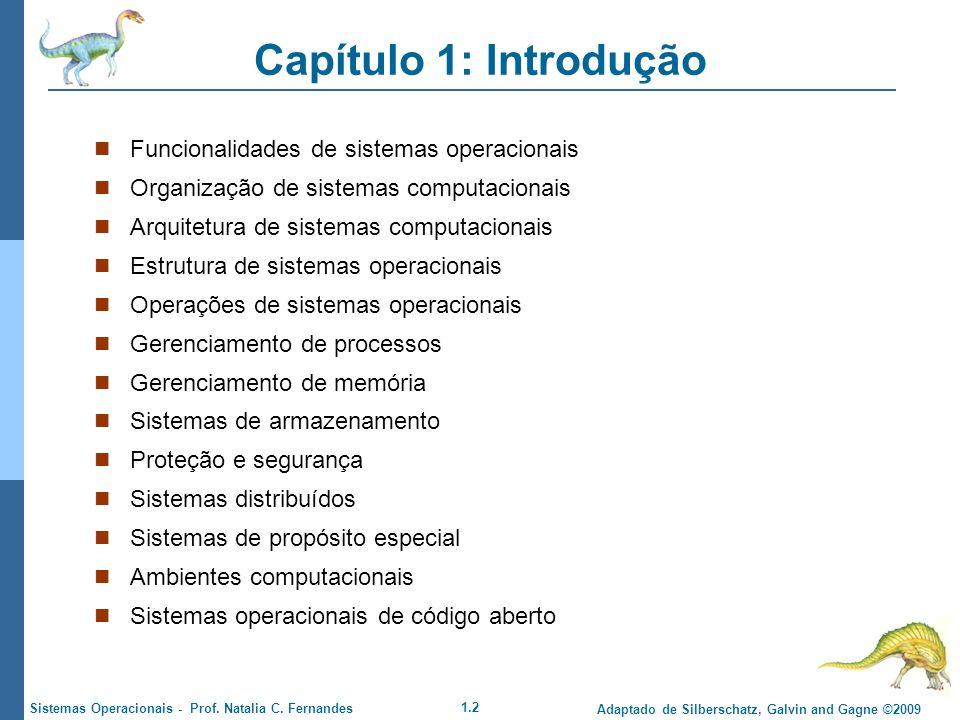 1.2 Adaptado de Silberschatz, Galvin and Gagne ©2009 Sistemas Operacionais - Prof. Natalia C. Fernandes Capítulo 1: Introdução Funcionalidades de sist