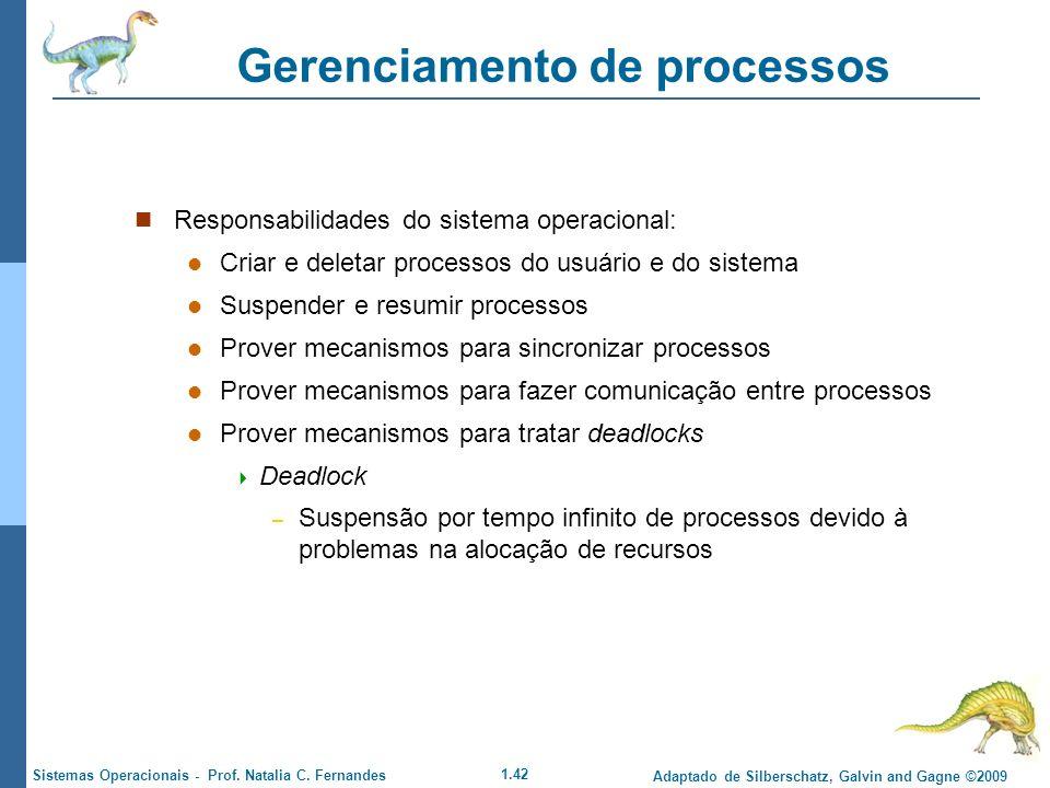 1.42 Adaptado de Silberschatz, Galvin and Gagne ©2009 Sistemas Operacionais - Prof. Natalia C. Fernandes Gerenciamento de processos Responsabilidades