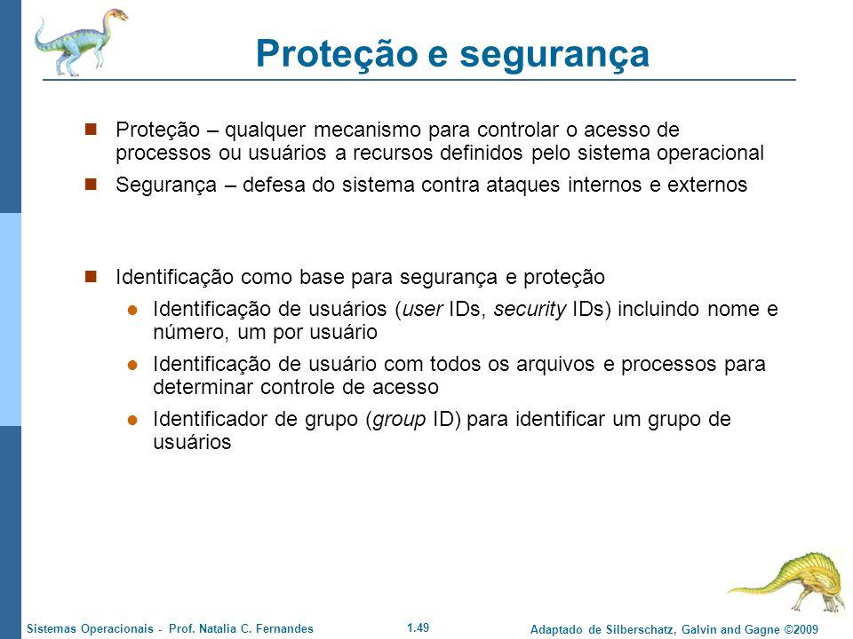 1.49 Adaptado de Silberschatz, Galvin and Gagne ©2009 Sistemas Operacionais - Prof. Natalia C. Fernandes Proteção e segurança Proteção – qualquer meca