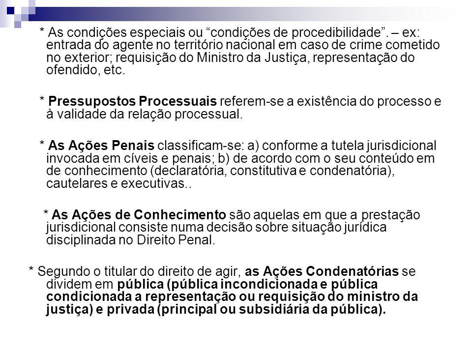* As condições especiais ou condições de procedibilidade.