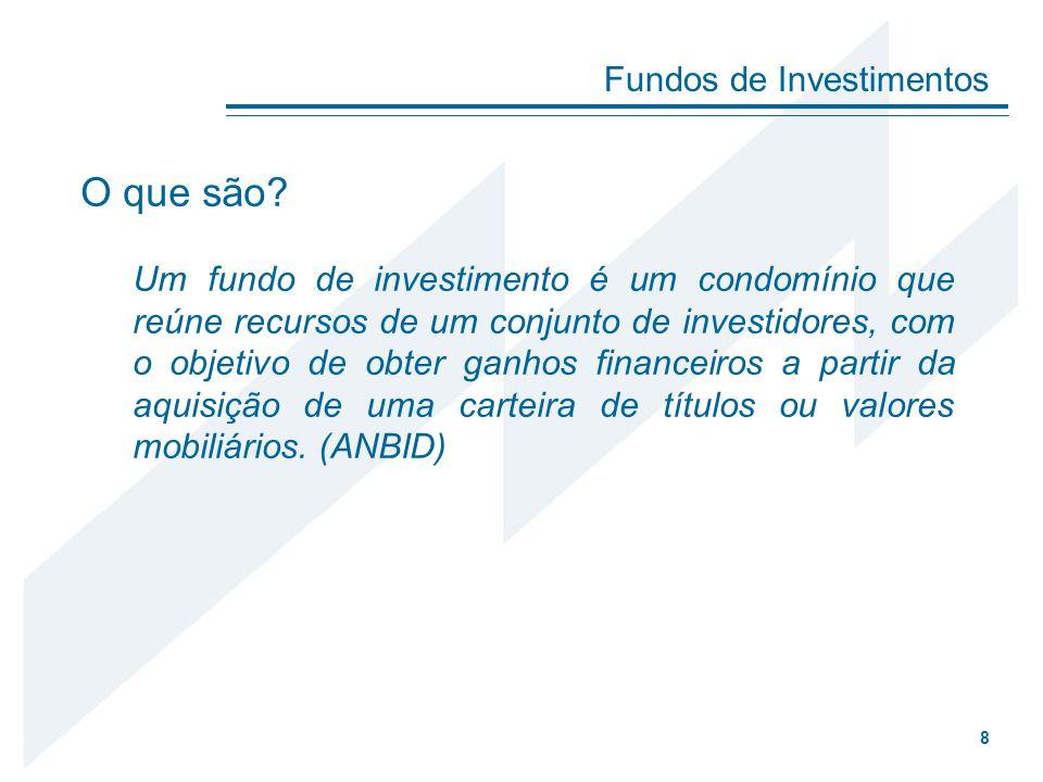 O que são? Um fundo de investimento é um condomínio que reúne recursos de um conjunto de investidores, com o objetivo de obter ganhos financeiros a pa