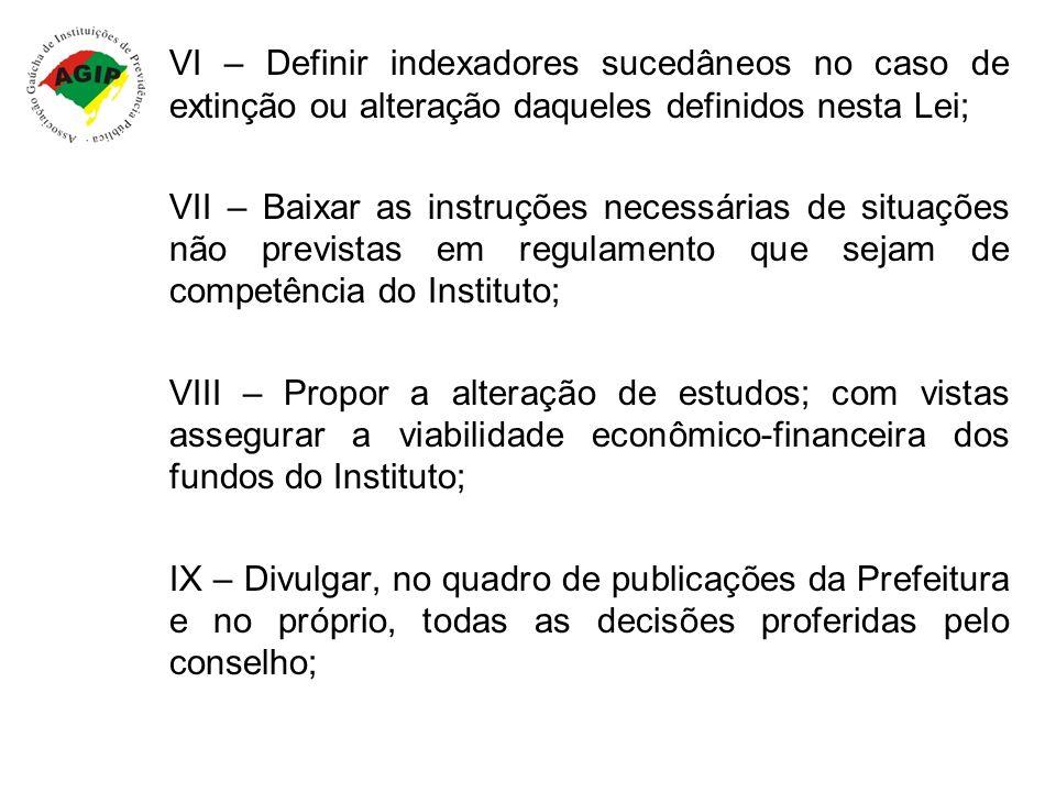 VI – Definir indexadores sucedâneos no caso de extinção ou alteração daqueles definidos nesta Lei; VII – Baixar as instruções necessárias de situações