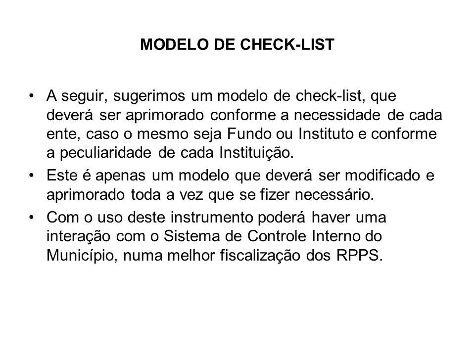 MODELO DE CHECK-LIST A seguir, sugerimos um modelo de check-list, que deverá ser aprimorado conforme a necessidade de cada ente, caso o mesmo seja Fun