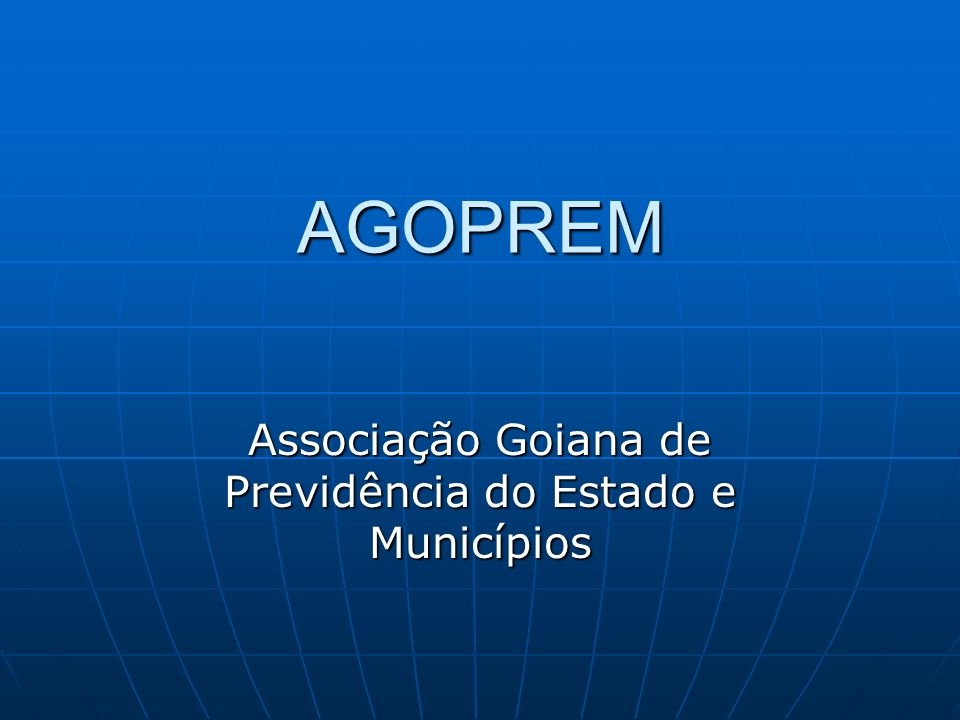 AGOPREM Associação Goiana de Previdência do Estado e Municípios